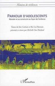 Jim Carhaix et Bee Lee Rennais - Parkour d'adolescents - Résister et se construire au foyer de l'enfance.