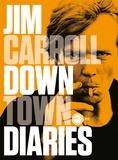 Jim Carroll - Downtown Diaries.