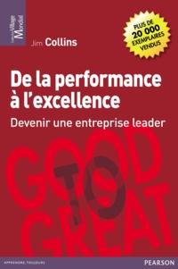 Jim Collins - De la performance à l'excellence - Devenir une entreprise leader.