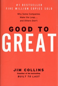 Jim Collins - Good to Great - Why Some Companies Make the Leap... and Others Don't.