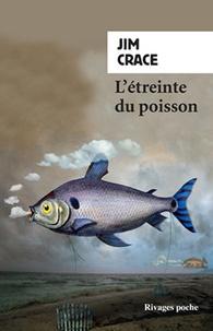 Jim Crace - L'étreinte du poisson.