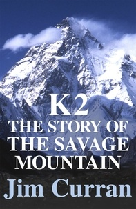 Jim Curran - K2: The Story Of The Savage Mountain.