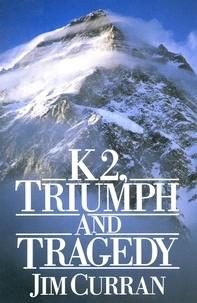 Jim Curran - K2: Triumph And Tragedy.