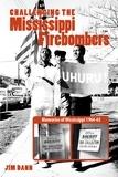 Jim Dann et John Harris - Challenging the Mississippi Firebombers - Memories of Mississippi 1964-65.