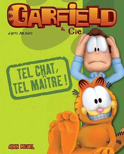Jim Davis - Garfield & Cie  : Tel Chat, tel maître !.