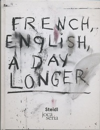 Jim Dine - French english A day longer.