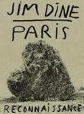 Jim Dine - Paris reconnaissance.