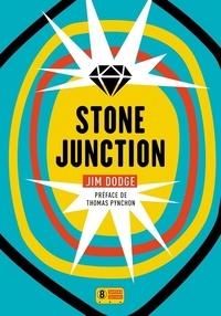 Jim Dodge - Stone Junction - Une grande oeuvrette alchimique.