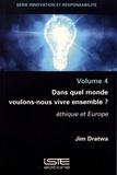 Jim Dratwa - Dans quel monde voulons-nous vivre ensemble ? - Ethique et Europe.