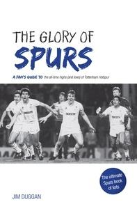 Jim Duggan - The Glory of Spurs.