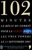 Jim Dwyer et Kevin Flynn - 102 minutes - Le récit du combat pour la survie dans les Twin Towers le 11 septembre 2001.
