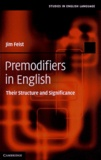 Jim Feist - Premodifiers in English - Their Structure and Significance.