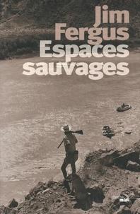 Jim Fergus - Espaces sauvages - Voyage à travers les Etats-Unis avec un chien et un fusil.