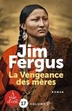Jim Fergus - La vengeance des mères - Les journaux de Margaret Kelly et de Molly McGill, 2 volumes.