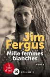 Jim Fergus - Mille femmes blanches.