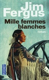 Jim Fergus - Mille femmes blanches Tome 1 : Les carnets de May Dodd.