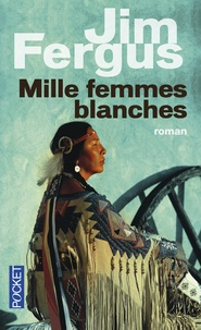 Jim Fergus - Mille femmes blanches Tome 1 : Les carnets de May Dodd.
