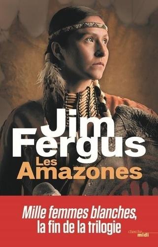 Jim Fergus - Mille femmes blanches Tome 3 : Les Amazones - Les journaux perdus de May Dodd et de Molly McGill, édités et annotés par Molly Standing Bear.