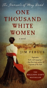 Jim Fergus - One Thousand White Women - The Journals of May Dodd.