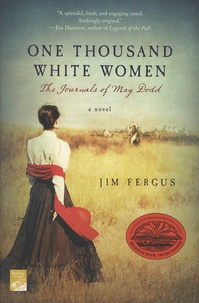Jim Fergus - One Thousand Women - The Journals of May Dodd.