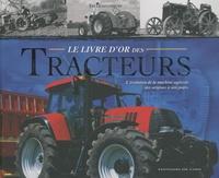 Le livre dor des tracteurs - Lévolution de la machine agricole des origines à nos jours.pdf