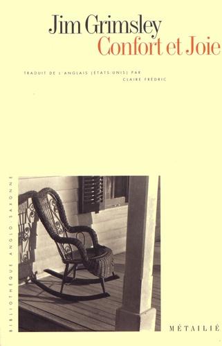 Jim Grimsley - Confort et joie.