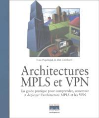 Jim Guichard et Ivan Pepelnjak - Architectures MPLS et VPN.