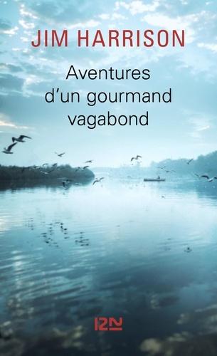 Aventures d'un gourmand vagabond - Format ePub - 9782823870633 - 9,99 €