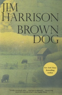 Jim Harrison - Brown Dog.
