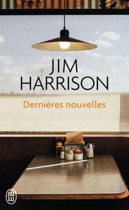 Jim Harrison - Dernières nouvelles.