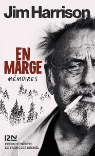 Jim Harrison - En marge - Mémoires.
