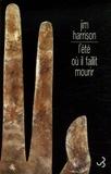 Jim Harrison - L'été où il faillit mourir.