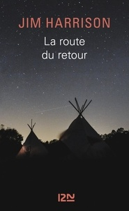 Jim Harrison - La route du retour.