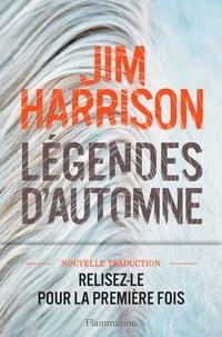 Jim Harrison - Légendes d'automne.