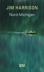 Jim Harrison - Nord-Michigan.