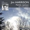 Jim Harrison et Julien Allouf - Péchés capitaux (faux roman policier).