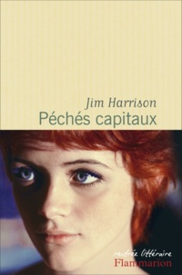 Péchés capitaux - Jim Harrison - Format PDF - 9782081376120 - 7,49 €
