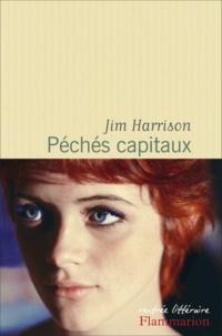 Péchés capitaux - Jim Harrison - Format ePub - 9782081376137 - 7,49 €