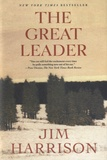 Jim Harrison - The Great Leader - A Faux Mystery.