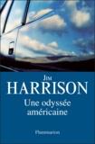 Jim Harrison - Une odyssée américaine.