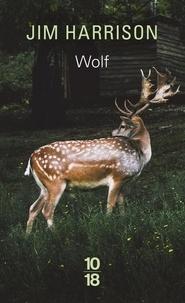 Jim Harrison - Wolf - Mémoires fictifs.