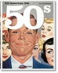 Jim Heimann - All-American Ads 50s - Edition en français-anglais-allemand-espagnol.