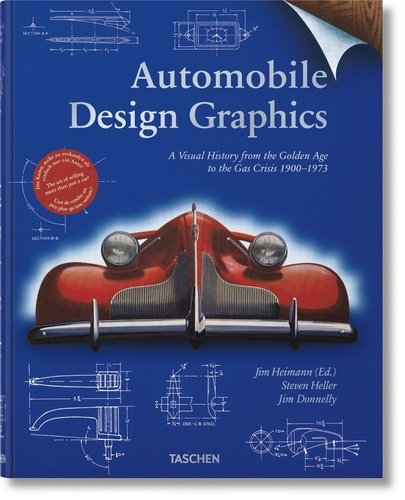 Jim Heimann et Steven Heller - Automobile Design Graphics - A Visual History from the Golden Age to the Gas Crisis 1900-1973.