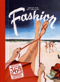 Jim Heimann et Alison A. Nieder - Fashion - Ads of the 20th century.