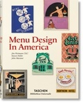 Jim Heimann et Steven Heller - Menu Design in America - A Visual and Culinary History of Graphic Styles and Design 1850-1985.