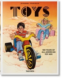 Jim Heimann et Steven Heller - Toys - 100 years of all-american toy ads.