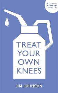 Jim Johnson - Treat Your Own Knees.