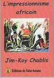Jim-Koy Chablis - L'impressionisme africain.