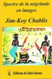Jim-Koy Chablis - Spectre de la négritude en image.