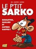 Jim et  Gaston - Le p'tit Sarko  : Boulettes, saillies et autres gaffes !.